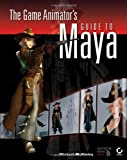 The Game Animator's Guide to Maya, Michael McKinley, 0470038578