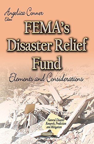 FEMA's Disaster Relief Fund: Elements and Considerations (Natural Disaster Research, Prediction and Mitigation)