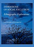 Dimensions of Social Exclusion: Ethnographic Explorations, K.M. Ziyauddin and Eswarappa Kasi, 1443813427