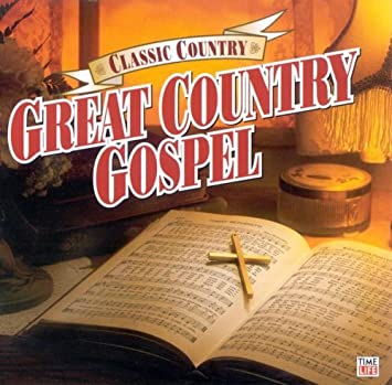 Classic Country Great Country Gospel Amazing Grace