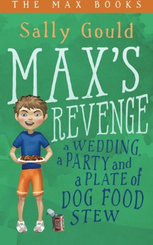 Max's Revenge: A wedding, a party and a plate of dog food stew (The Max Books) (Volume 1) ebook