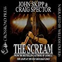 The Scream Audiobook by Craig Spector, John Skipp Narrated by William Dufris