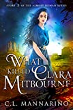 What Killed Clara Mitbourne (The Almost Human Series Book 2)