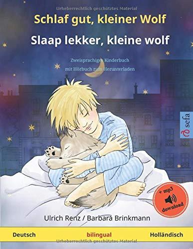 Schlaf gut kleiner Wolf – Slaap lekker kleine wolf (Deutsch – Holländisch): Zweisprachiges Kinderbuch mit mp3 Hörbuch zum Herunterladen ab 2-4 Jahren
