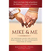 Mike & Me: The New Alzheimer's & Dementia Home-care Guide