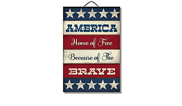Highland Graphics Patriotic Sign America Home of Free Because of the Brave