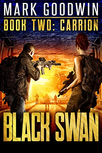 Carrion: A Novel of America's Coming Financial Nightmare (Black Swan Book 2) by [Goodwin, Mark]