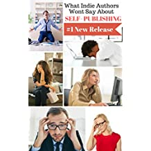 What Indie Authors Won't Say About Self-Publishing