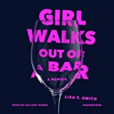 Bargain Audio Book - Girl Walks Out of a Bar  A Memoir