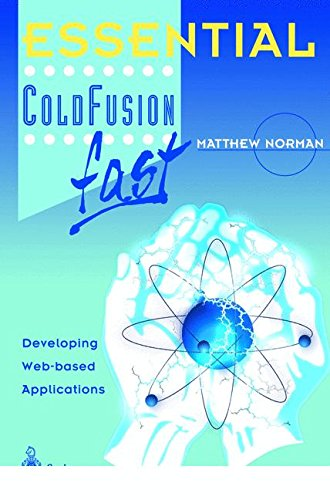 Essential ColdFusion fast: Developing Web-Based Applications (Essential Series) by Brand: Springer