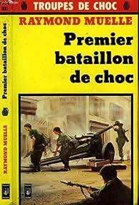 Premier bataillon de choc par Raymond Muelle
