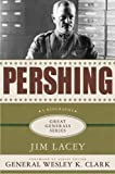 Pershing (Great Generals (Hardcover))