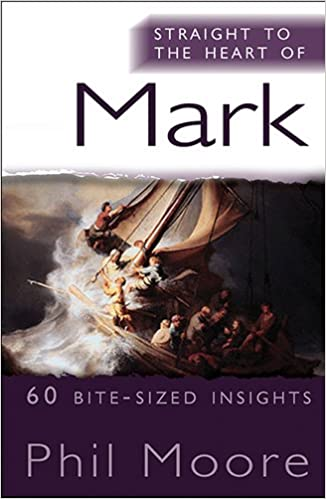 Book Straight to the Heart of Mark: 60 Bite-Sized Insights (The Straight to the Heart Series)