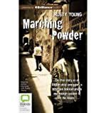 img - for [(Marching Powder)] [Author: Rusty Young] published on (May, 2012) book / textbook / text book