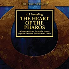 The Heart of the Pharos: Horus Heresy Performance by LJ Goulding Narrated by Gareth Armstrong, John Banks, Jim Barclay, Ophir Burton, Cliff Chapman, Steve Conlin