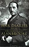Book cover for War Diaries, 1939-1945: Field Marshall Lord Alanbrooke