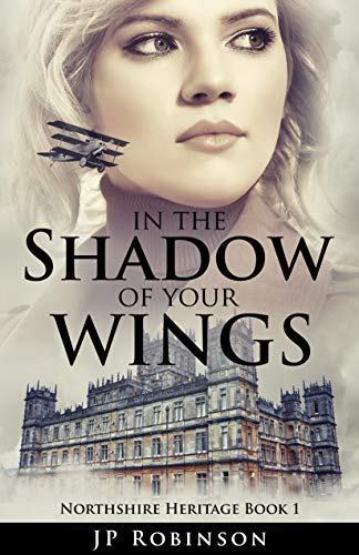 In the Shadow of Your Wings (Northshire Heritage Book 1) by [Robinson, JP]