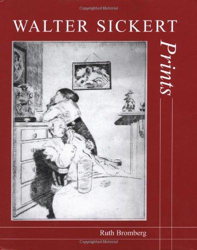Download Walter Sickert: Prints: A Catalogue Raisonné (The Paul Mellon Centre for Studies in British Art) PDF