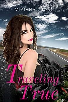Traveling True by [Ioan, Viviana]