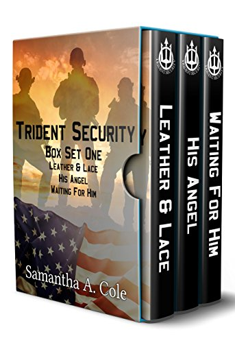 Trident Security Series - Box Set One: Leather & Lace; His Angel; Waiting For Him cover