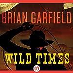 Wild Times | Brian Garfield