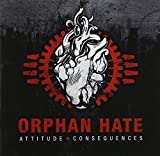 Attitude & Consequences by Orphan Hate