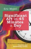 Significant Art in 45 Minutes a Day