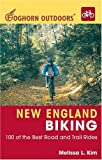 Foghorn Outdoors New England Biking: 100 of the Best Road and Trail Rides