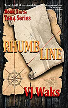 RHUMBLINE: Book Three in the TAU4 Series by [WAKS, V.J.]