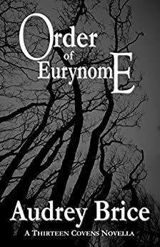Order of Eurynome (Fourteen Tales of Thirteen Covens Book 7) by [Brice, Audrey ]