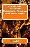 Plato - Five Dialogues: Euthyphro, Apology, Crito, Meno, Phaedo, Plato, 1449521282