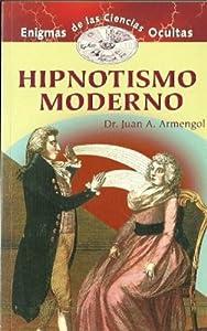 Paperback Hipnotismo Moderno/Modern Hypnotysm (Spanish Edition) [Spanish] Book