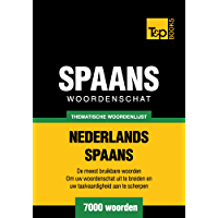 Thematische woordenschat Nederlands-Spaans - 7000 woorden