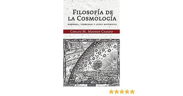 Filosofía de la Cosmología: Hombres, teoremas y leyes naturales ...