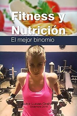 Fitness y Nutricion El mejor binomio (Spanish Edition)