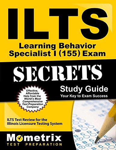 ILTS Learning Behavior Specialist I (155) Exam Secrets Study Guide: ILTS Test Review for the Illinois Licensure Testing System