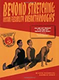 Beyond Stretching : Russian Flexibility Breakthroughs