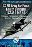 US 8th Army Air Force Fighter Command USAAF, 1943-45, Martin W. Bowman, 1844159051