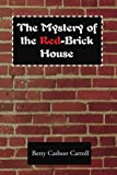 The Mystery of the Red-Brick House, Betty J. Carroll, 0595205623