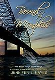 Bound by Memphis, Jennifer J. Hayes, 1478701757
