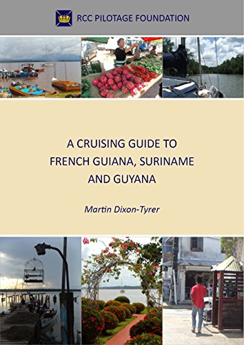 A Cruising Guide to French Guiana, Suriname and Guyana