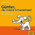 Günter, der innere Schweinehund Hörbuch von Stefan Frädrich Gesprochen von: Stefan Frädrich