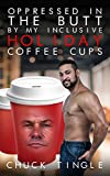 Image of Oppressed In The Butt By My Inclusive Holiday Coffee Cups