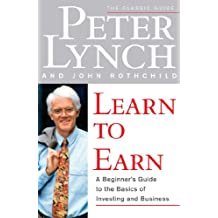 Learn to Earn: A Beginner's Guide to the Basics of Investing and Business