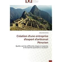 Création d'une entreprise d'export d'artisanat Péruvien: Quelles sont les différentes étapes à respecter et les bonnes questions à se poser?