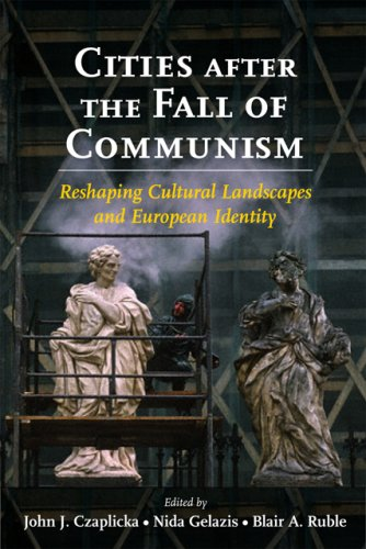 Cities after the Fall of Communism: Reshaping Cultural Landscapes and European Identity by Brand: Johns Hopkins University Press