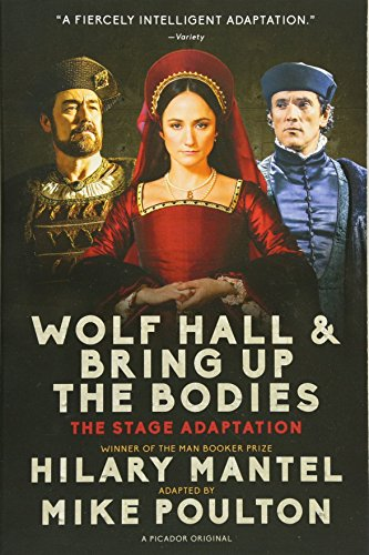 Wolf Hall & Bring Up the Bodies: The Stage Adaptation (Mantel Up Bodies Hilary The Bring)