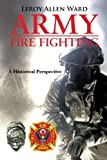 Army Fire Fighting, Leroy Allen Ward, 1468523708