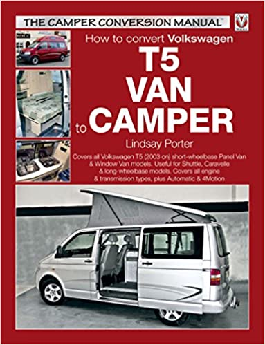 VW T5 Camper Conversion Manual The Amazoncouk Lindsay Porter 9781904788676 Books