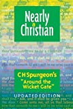 Nearly a Christian: Updated Edition of Around the Wicket Gate